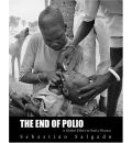 The End of Polio: A Global Effort to End a Disease