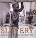 Representing Slavery: Art, Artefacts and Archives in the Collections of the National Maritime Museum