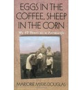 Eggs in the Coffee, Sheep in the Corn: My 17 Years as a Farmwife  Midwest Ref...