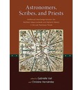 Astronomers, Scribes, and Priests: Intellectual Interchange Between the Northern Maya Lowlands and Highland Mexico in the Late Postclassic Period