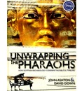 Unwrapping the Pharaohs: How Egyptian Archaeology Confirms the Biblical Timeline with DVD