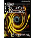 The Hypnotic Salesman: Sub-conscious Sales Techniques