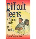 Difficult Teens: A Parent's Guide for Coping