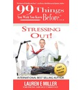 99 Things You Wish You Knew Before Stressing Out!