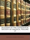Bulletin of the Geological Society of America, Volume 17 - Society Of America Geological Society of America