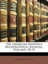 The American Monthly Microscopical Journal, Volumes 18-19 - Charles Wesley Smiley