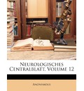 Neurologisches Centralblatt, Volume 12 - Anonymous