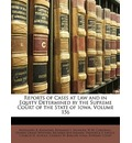 Reports of Cases at Law and in Equity Determined by the Supreme Court of the State of Iowa, Volume 156 - Nathaniel B Raymond