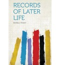 Records of Later Life - Kemble Fanny