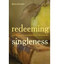 Redeeming Singleness: How the Storyline of Scripture Affirms the Single Life