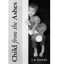 Child from the Ashes - J R Kesler