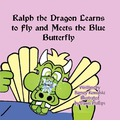 Ralph the Dragon Learns to Fly and Meets the Blue Butterfly - Barney Kowalski