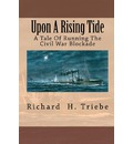 Upon a Rising Tide - Richard H Triebe