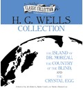 H.G. Wells Collection: The Island of Dr. Moreau, the Country of the Blind, the Crystal Egg