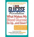 The New Glucose Revolution What Makes My Blood Glucose Go Up ... and Down?: 101 Frequently Asked Questions About Your Blood Glucose Levels