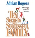 Ten Secrets for a Successful Family - Adrian Rogers