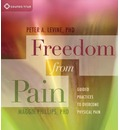 Freedom from Pain: Guided Practices to Overcome Physical Pain