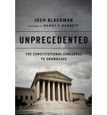 Unprecedented: The Constitutional Challenge to Obamacare