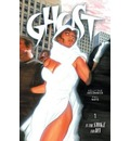 Ghost: In the Smoke and Din Volume 1