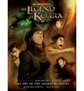The Legend of Korra: The Art of the Animated Series: Book One - Air