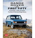 Range Rover the First Fifty: Prototypes, YVBs and NXCs the Story of the Early Range Rover
