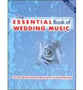 The Essential Book of Wedding Music: The Top 50 Best Loved Organ Pieces for the Happy Day