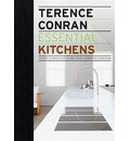 Essential Kitchens: The Back to Basics Guide to Home Design, Decoration and Furnishing