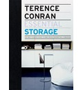 Terence Conran Essential Storage: The Back to Basics Guide to Home Design, Decoration and Furnishing