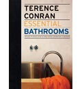 Terence Conran Essential Bathrooms: The Back to Basics Guide to Home Design, Decoration and Furnishing