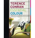 Essential Colour: The Back to Basics Guide to Home Design, Decoration and Furnishing