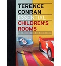 Essential Children's Rooms: The Back to Basics Guide to Home Design, Decoration and Furnishing