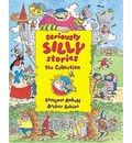 Seriously Silly Stories: The Collection