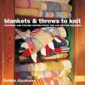 Blankets and Throws to Knit: Patterns and Piecing Instructions for 100 Knitted Squares
