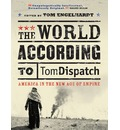 The World According to Tomdispatch: The Alternative Guide to American Empire
