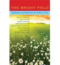 The Bright Field: Readings, Reflections and Prayers for Ascension, Pentecost, Trinity and Ordinary Time