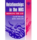 Relationships in the NHS: A Guide to the Ambiguities and Ambivalence of the NHS in Transition