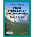 A Plant Propagation and Conservation