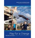 Play for a Change: Play, Policy and Practice - A Review of Contemporary Perspectives