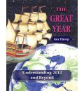 The Great Year: Understanding 2012 and Beyond