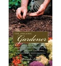 The Practical Organic Gardener: Everything You Need to Know with More Than 200 Illustrations