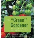 The Green Gardener: Working with Nature, Not Against it
