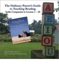 The Ordinary Parent's Guide to Teaching Reading: Audio Companion to Lessons 1-26