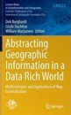 Abstracting Geographic Information in a Data Rich World: Methodologies and Applications of Map Generalisation
