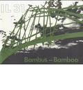 9783782820318 - Klaus Dunkelberg: IL 31, Bambus. IL 31, Bamboo - Buch