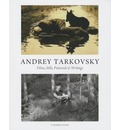 Andrey Tarkovsky: Films, Stills, Polaroids & Writings