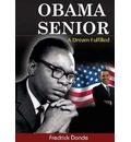 9789966560391 - Fredrick Donde: Obama Senior. a Dream Fulfilled - Kitabu