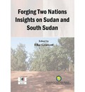 9789994455737 - Elke Grawert: Forging Two Nations Insights on Sudan and South Sudan - Book