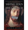 Saving Jesus from the Church