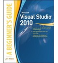 Microsoft Visual Studio 2010: A Beginner's Guide