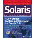 Sun Certified System Administrator for Solaris 9.0 Study Guide (Exams 310-014 & 310-015)
